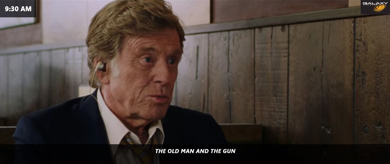 9:30 AM - THE OLD MAN AND THE GUN - GALAXY