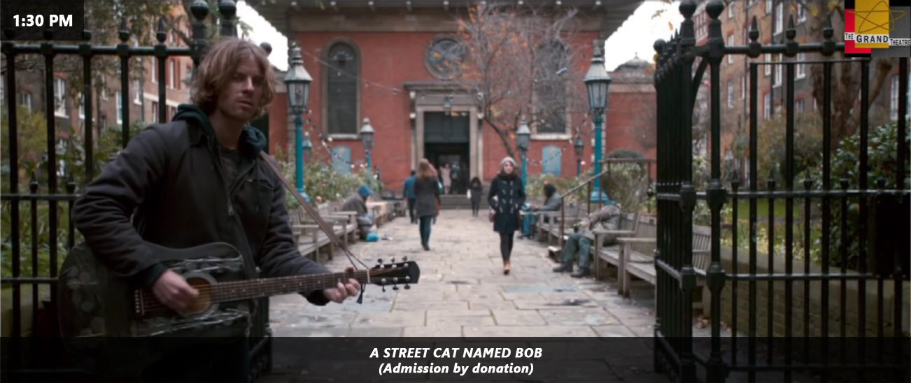 1:30 - A STREET CAT NAMED BOB - GRAND