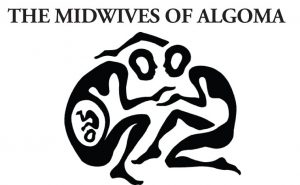 MIDWIVES OF ALGOMA